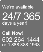 We're available 24/7 365 days a year!